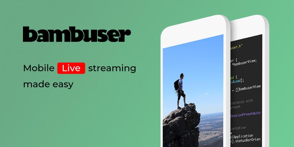 Bambuser - Mobile Live Streaming Made Easy